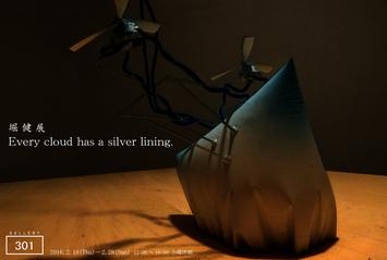 堀健展  [Every cloud has a silver lining.」